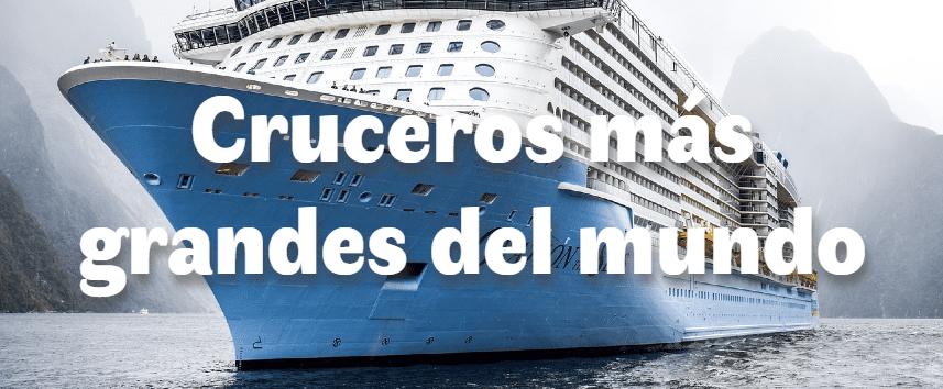 Los cruceros más grandes del mundo