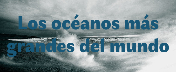 Los 3 océanos más grandes del mundo