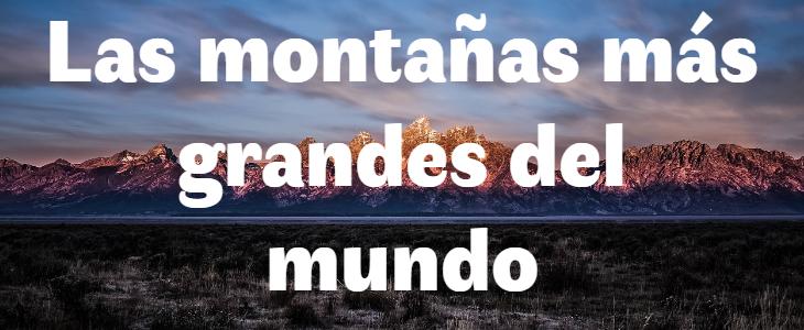 Las 5 montañas más grandes del mundo