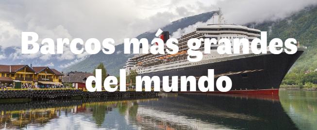 Los 7 barcos más grandes del mundo