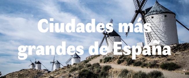 Las 7 ciudades más grandes de España