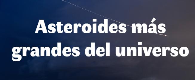 Asteroide más grande del universo