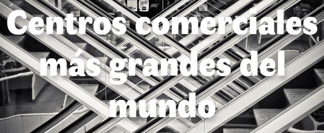Los 10 centros comerciales más grandes de España