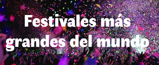 Los 5 festivales más grandes del mundo