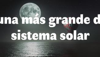 Luna más grande del sistema solar