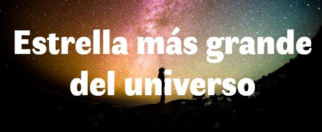La estrella más grande del universo