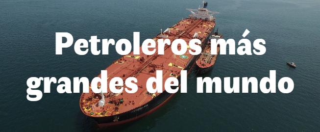 Los 5 petroleros más grandes del mundo
